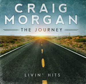 Craig Morgan - The Journey (Livin' Hits)