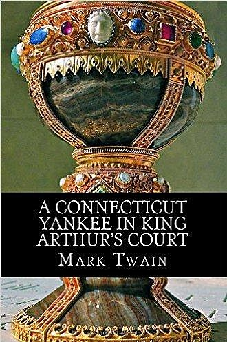 A Connecticut Yankee in King Aurthur's Court - Mark Twain